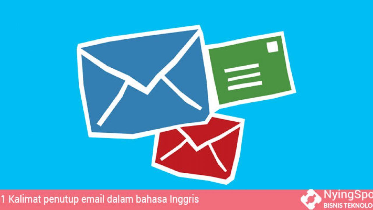 11 Kalimat Penutup Email Dalam Bahasa Inggris Nomor 3 Belum Banyak Yang Pakai